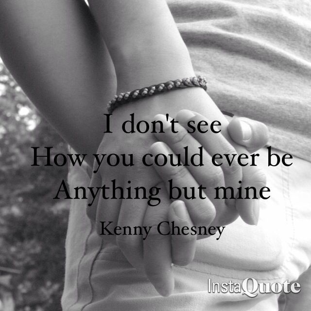 I Love You Kenny Quotes : ... quotes love great quotes best songs song lyrics you are mine love you