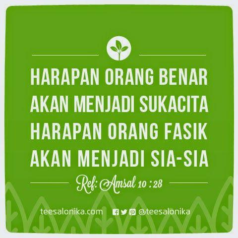 """""""Harapan orang benar akan menjadi #sukacita, harapan orang fasik akan menjadi sia-sia"""" (Ref:Amsal 10:28). #hope"""