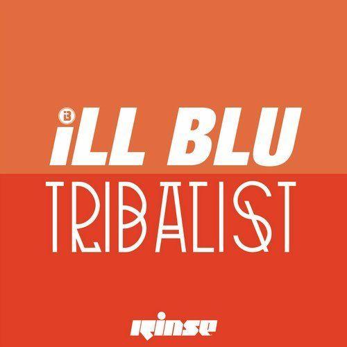 Ill Blu - Tribalist