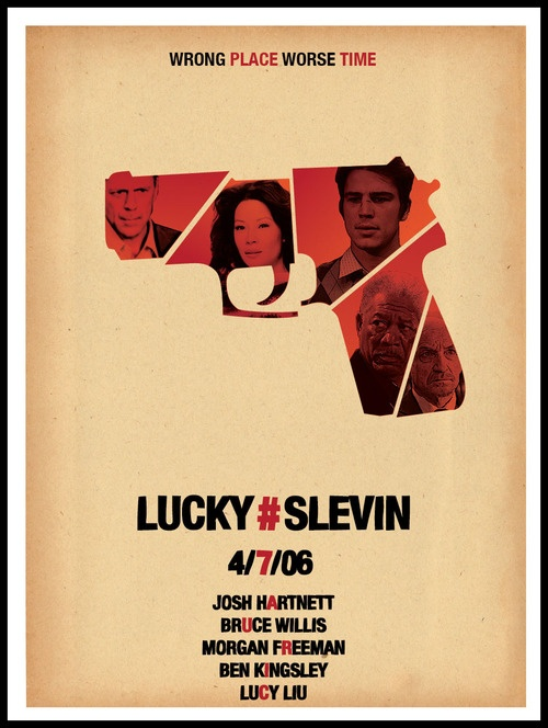 Lucky Number Slevin. One of the few movies I've seen that is entirely unpredictable.