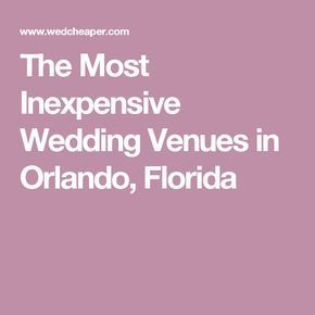 25 Best Ideas About Affordable Wedding Venues On Pinterest