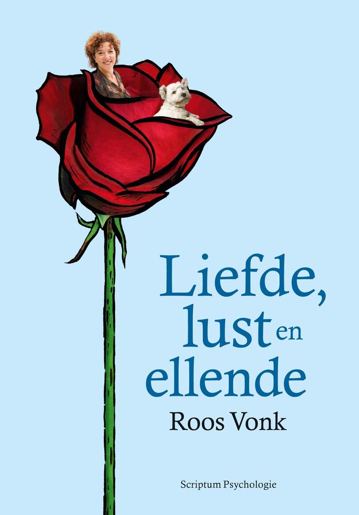 Liefde, lust en ellende  Roos Vonk, Scriptum 2013