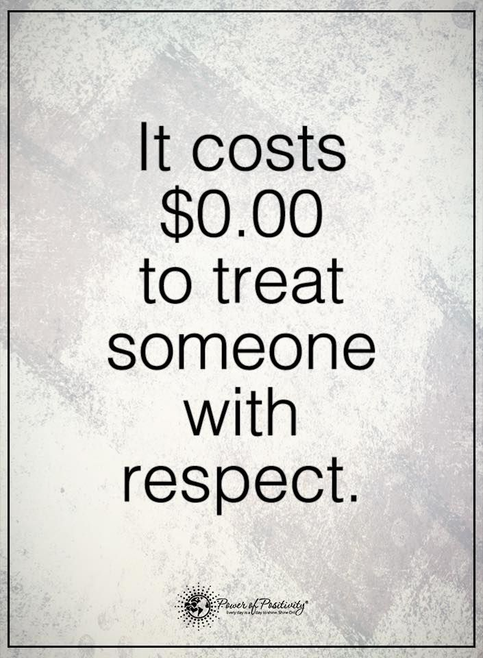 It costs $ to treat someone with respect. #powerofpositivity #positivewords #positivethinking #inspirationalquote #motivationalquotes #quotes