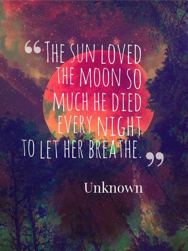 Quotes Death - Meaningful quote. Sun and moon quote. Love quote. Death quote. Unknown.