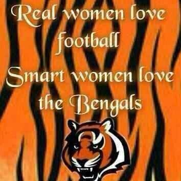 Real women watch football. Smart women love the Bengals.