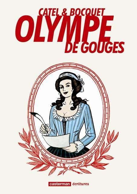 Olympe de Gouges de José-Louis Bocquet et illustré par Catel. Éditions Casterman, Écritures, 2012.