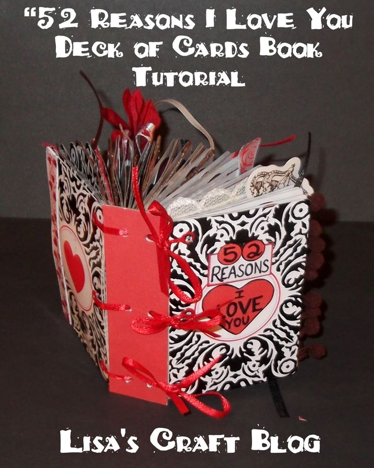 "Lisa's Craft Blog: Tutorial: ""52 Reasons I Love You"" Book - mini book made from playing cards"