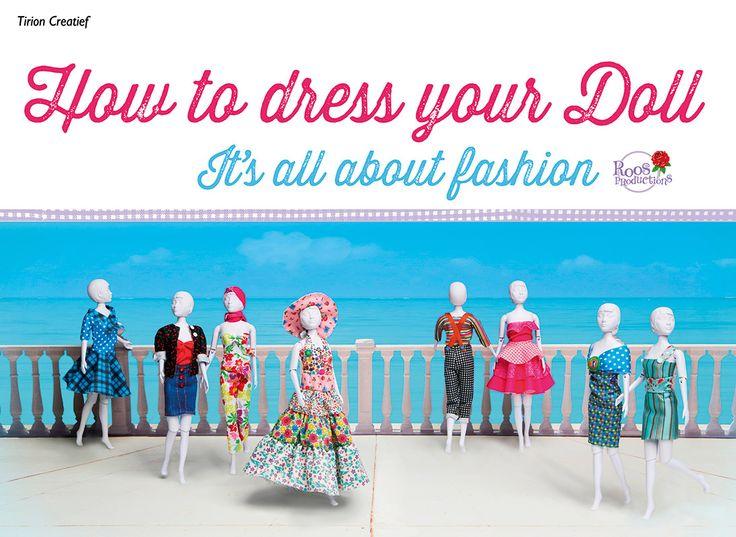 How to dress your Doll van Dress your Doll- Zelf kleding ontwerpen en maken voor je pop, bijvoorbeeld voor je Barbie! www.dressyourdoll.be