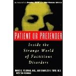 Patient or Pretender: Inside the Strange World of Factitious Disorders - Recounts the case histories of factitious disorder patients who make themselves ill as a way of gaining emotional fulfillment and recognition. They take playing sick to pathological extremes, profoundly affecting their lives as well as the lives of those who support them. In these pages, readers will find a group of cases so bizarre that they challenge the imagination and, at times, medical knowledge