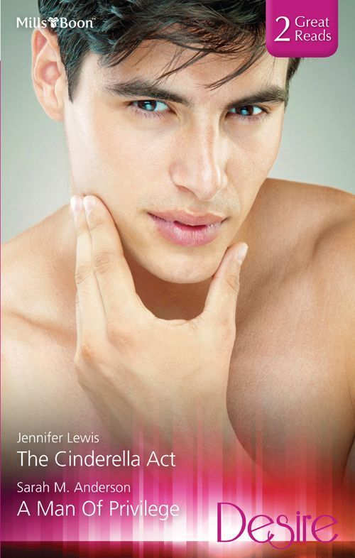 Mills & Boon : Desire Duo/The Cinderella Act/A Man Of Privilege - Kindle edition by Jennifer Lewis, Sarah M. Anderson. Romance Kindle eBooks @ Amazon.com.