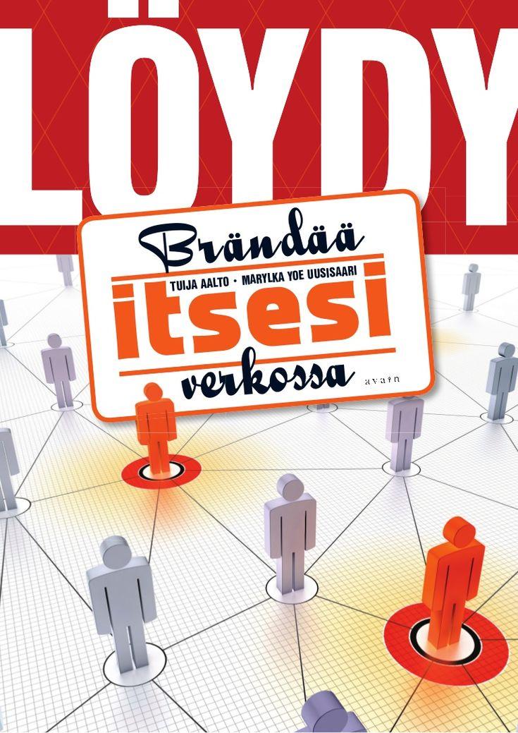 Loydy brandaa itsesi_verkossa koko kirja Henkilöbrändi Henkilöbrändäys Personal branding