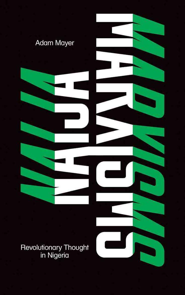Naija Marxisms: Revolutionary Thought in Nigeria