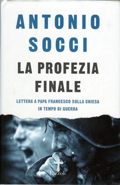 La profezia finale, lettera a Papa Francesco sulla Chiesa in tempo di guerra di Antonio Socci