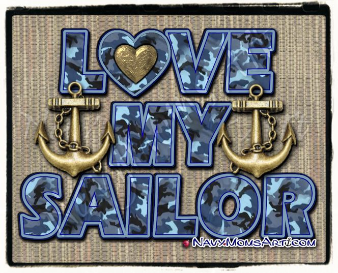 LOVE MY SAILOR! Art made originally for NavyMomShop.com Shirts & Hoodies.. #NavyMom #NavyWife #NavyGrandma #NavyGirlfriend #NavyMomsArt - See Shirts here: NavyMomShirts.com