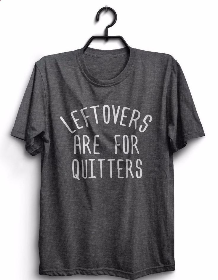 Leftovers are for quitters Tshirt women men thanksgiving funny holiday gift   Clothing, Shoes  Accessories, Unisex Clothing, Shoes  Accs, Unisex Adult Clothing   eBay!