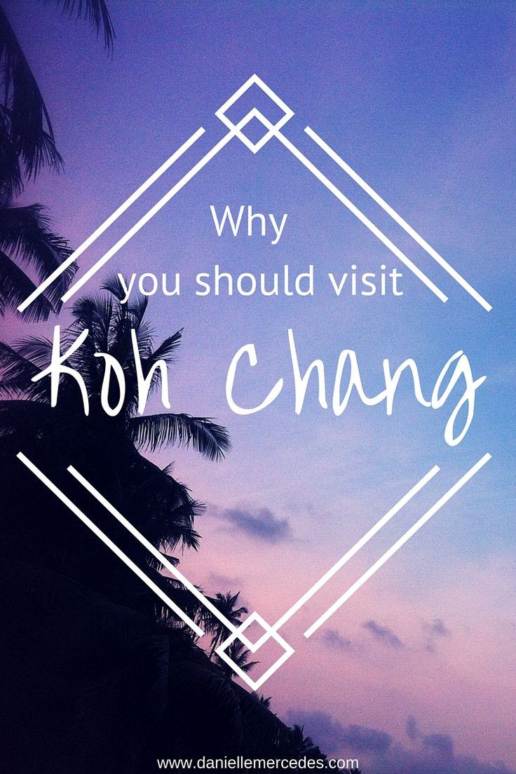 Reasons why you should visit one of Thailand's best kept secrets -Koh Chang