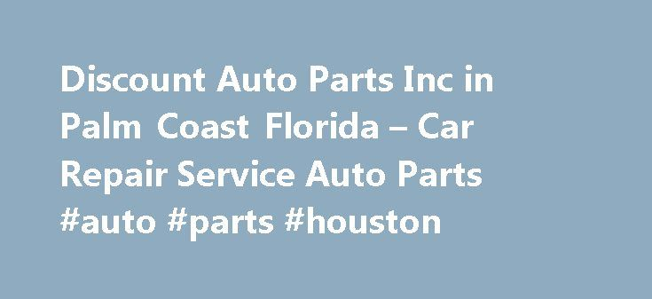 Discount Auto Parts Inc in Palm Coast Florida – Car Repair Service Auto Parts #auto #parts #houston http://philippines.remmont.com/discount-auto-parts-inc-in-palm-coast-florida-car-repair-service-auto-parts-auto-parts-houston/  #discount auto # Car Repair Service Auto Parts Their phone number is (386)446-4530. Obtaining 59 plate insurance cover is an important aspect of owning a new motor vehicle. A bit of info is provided on what 59 plates are, how to understand the information on a 59…