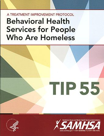 TIP 55: Behavioral Health Services for People Who Are Homeless