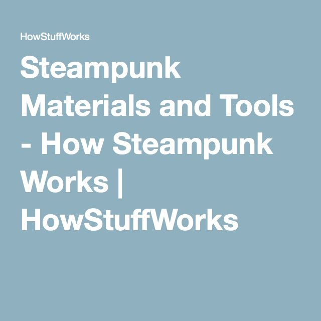 Steampunk Materials and Tools - How Steampunk Works | HowStuffWorks