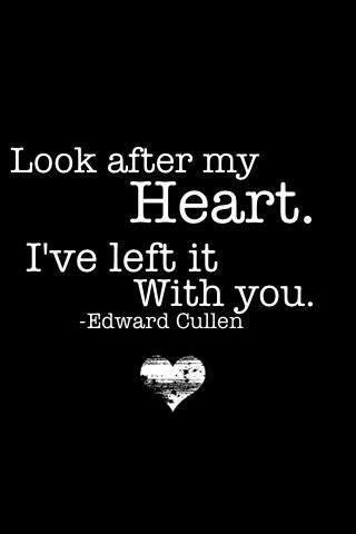 "This is too cute. My heart just melted! I'm in need of my own Edward Cullen! I read this and it was so cute! In the book he left to go hunting and he left Bella a cute note that said ""I won't be done long enough for you to miss me. Look after my heart, I left it with you"""