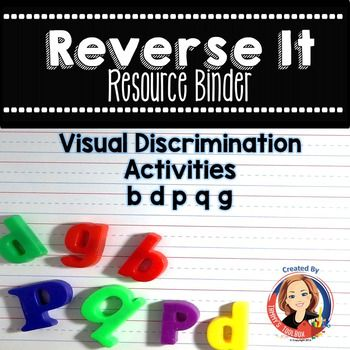 The Reverse It Resource Binderincludes over 60 visual discrimination activities for the letters b,d,p,q, and g.  Early readers and students with dyslexia often reverse or confuse letters.  These exercises were designed to strengthen skills in visual memory, tracking, spatial skills, directionality, scanning, visual discrimination, and details.
