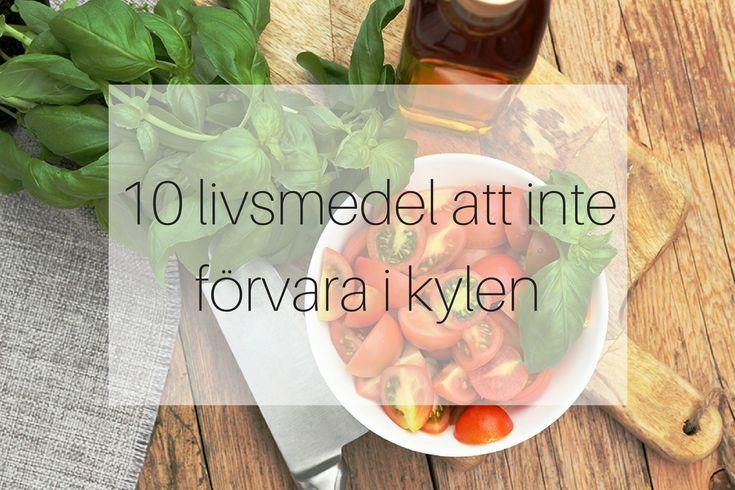 10 livsmedel som du inte ska förvara i kylen