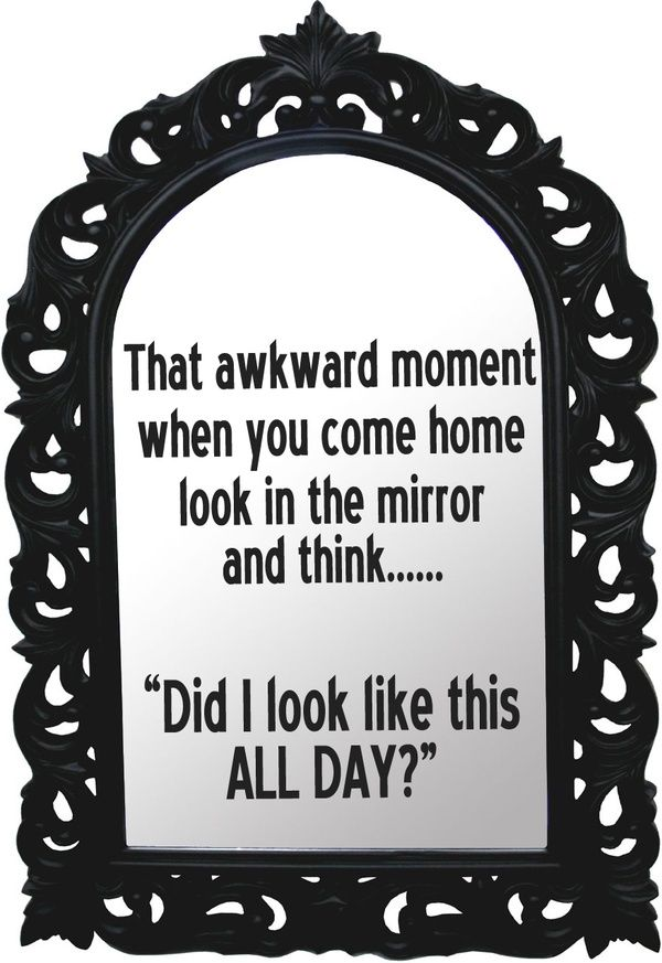 Happens all the time: Awkward Moments, Mirror Mirror, Funny Humor, My Life, Funny Stuff, So True, Night Shift, I Care, True Stories