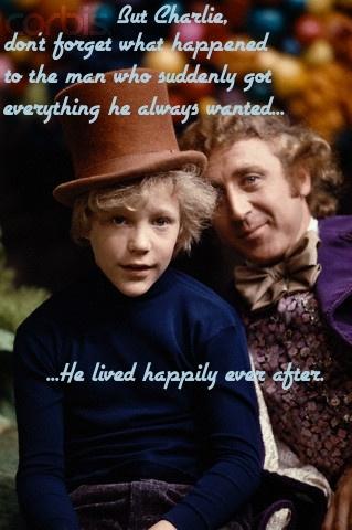 Willy Wonka- my favorite Wonka quote