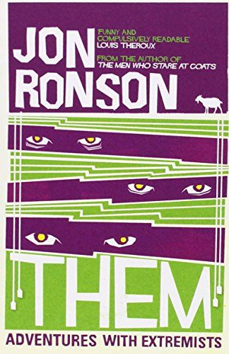 Them: Adventures with Extremists: Amazon.co.uk: Jon Ronson: 9780330375467: Books