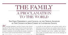 A statement issued by The Church of Jesus Christ of Latter-day Saints (LDS Church) that defines the official position of the church on family, marriage, gender roles, and human sexuality.