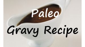 Recipe: Paleo Gravy. Made with beef and onion (but can easily be adapted to a vegetable or chicken gravy), this gravy sauce is so easy to make - and the perfect way to serve almost any paleo dinner!