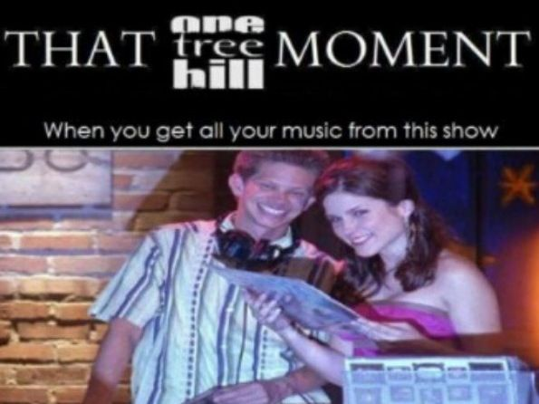 Most music I know, listen and adore is thanks to One Tree Hill. I don't know which weird music I'd listen to without OTH.
