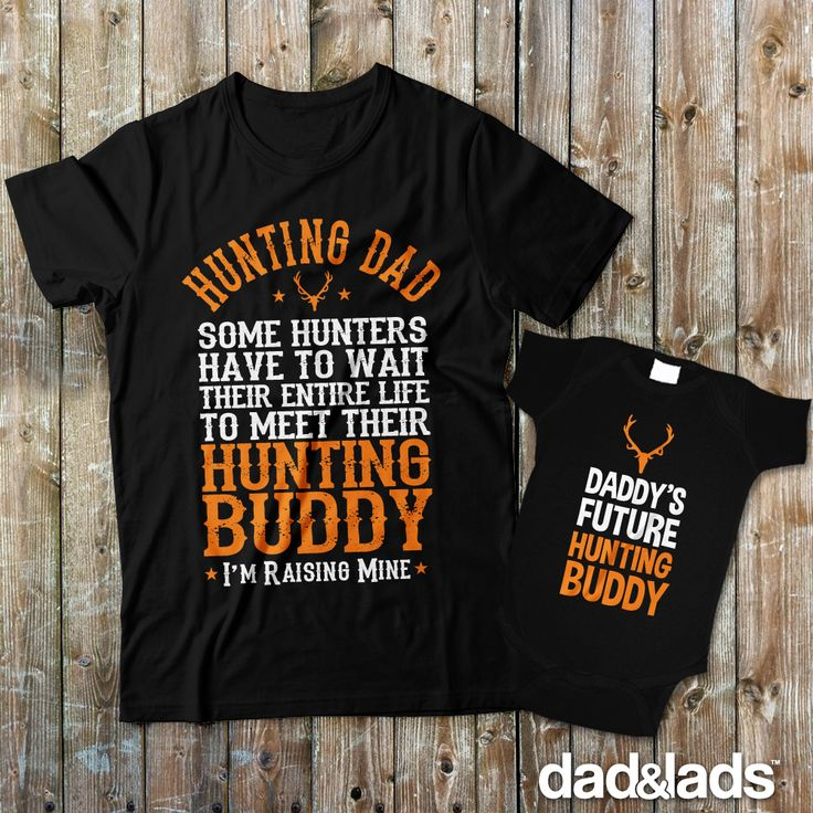 """Some hunters have to wait their entire life to meet their hunting buddy, and the lucky ones get to raise them! This super adorable set with """"Daddy's Future Hunting Buddy"""" is great for any hunting dad to wear during hunting season, or really any time of the year. Check out all of our matching father son shirts at www.dadandlads.com #matchingdaddy"""