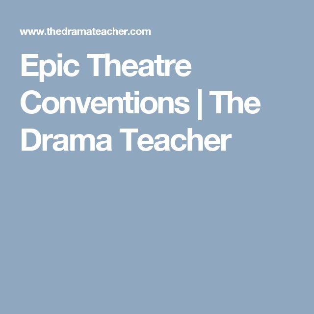 Epic Theatre Conventions | The Drama Teacher