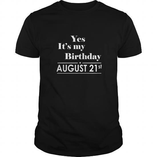 I Love Birthday August 21 Shirts TShirt Hoodie Shirt VNeck Shirt Sweat Shirt for womens and Men T-Shirts