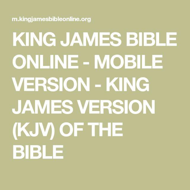 KING JAMES BIBLE ONLINE - MOBILE VERSION - KING JAMES VERSION (KJV) OF THE BIBLE