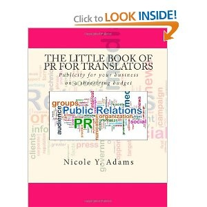 """In this delightful, professionally presented """"The Little Book of PR for Translators"""", Nicole Adams takes the reader on a whirlwind tour that differentiates PR from marketing, and then launches into a comprehensive checklist of things a freelance language translator should do to brand himself and his service. These include things that may appear obvious, but too often overlooked, such as a media kit, press release, tracking sheet, and social media contacts."""
