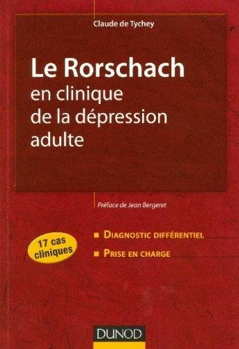 Le Rorschach en clinique de la dépression adulte - 17 cas cliniques de Claude Tychey (de)