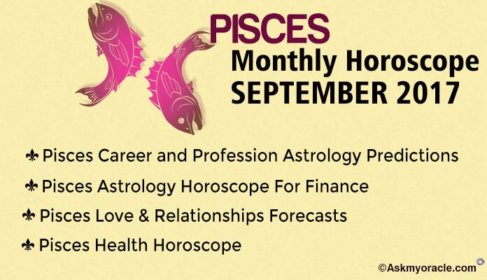 Read Pisces September monthly Horoscope 2017 Predictions. Pisces Monthly horoscope ask oracle astrological forecast for love, health, finance and career of zodiac.