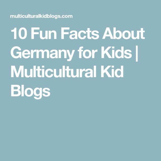 10 Fun Facts About Germany for Kids | Multicultural Kid Blogs