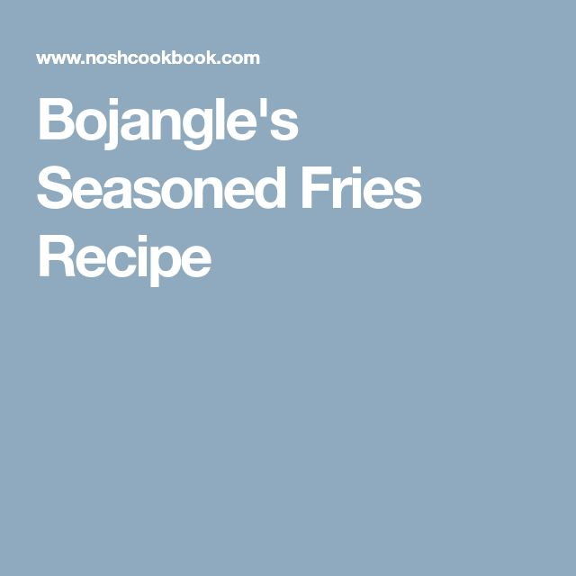 Bojangle's Seasoned Fries Recipe