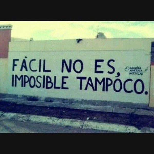 Fácil no es, Imposible tampoco  #muros #lavidaesarte