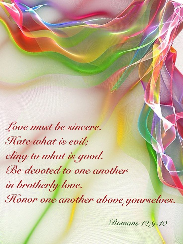 Romans 12:9-10 Christian Bible verses. Spiritual devotion, love and inspiration.    ... be devoted to and honor one another ...