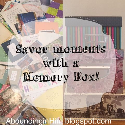 Abounding In Him: Memory Box, savoring life's moments!