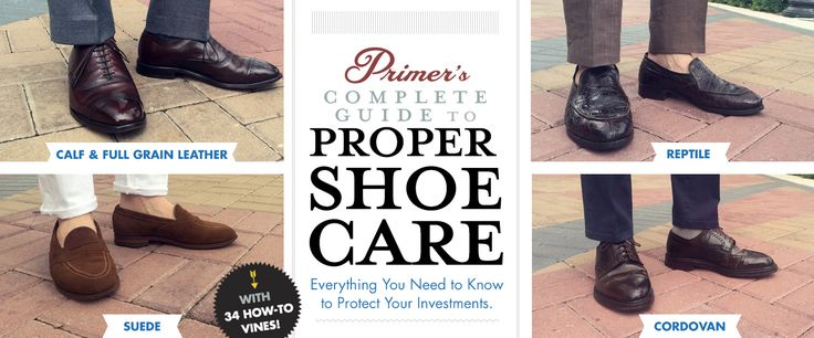 primer s complete guide to proper shoe care leather