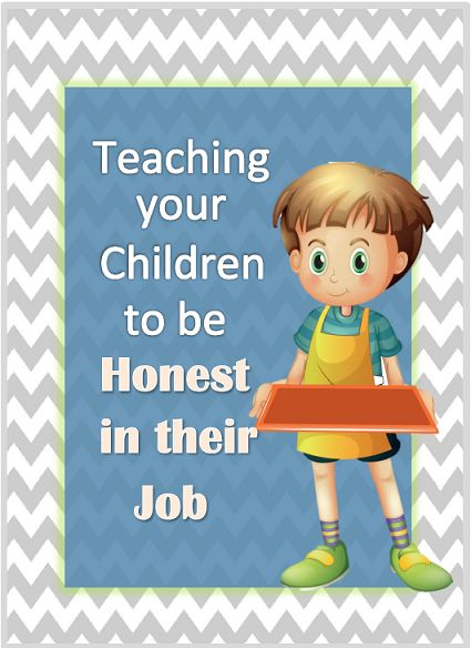 Teaching Your Children to Be Honest In Their Job