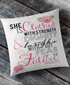 Bible Verse Proverbs 31 25 pillow case, Custom Pillow case, Square Rectangle pillows case