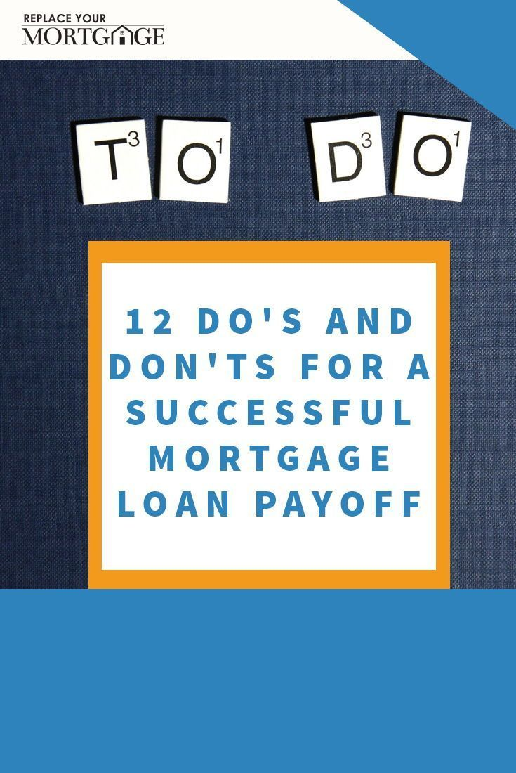 Click To Learn These12 Do S Don Ts For A Successful Mortgage Loan Payoff What Type Of Mortgage Should You Get I Home Equity Mortgage Loans Home Equity Line