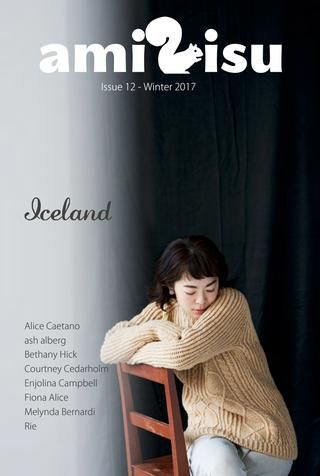 amirisu Winter 2017  amirisu issue 12 - Winter 2017 - features 8 new beautiful patterns for the cold winter season. This issue's feature is Craft City Guide to Iceland. Issuu version has limited contents. Print version is available (with 8 patterns included) on our shop: <US >https://amirisu-kurumi.myshopify.com/  <International> https://amirisu.myshopify.com/collections/amirisu-magazine  2017年冬号はアイスランドがテーマ。Craft City…