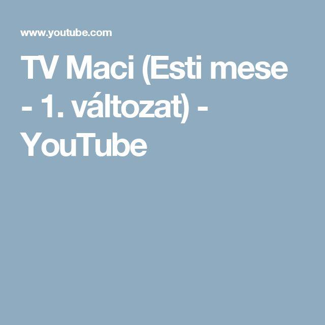 TV Maci (Esti mese - 1. változat) - YouTube